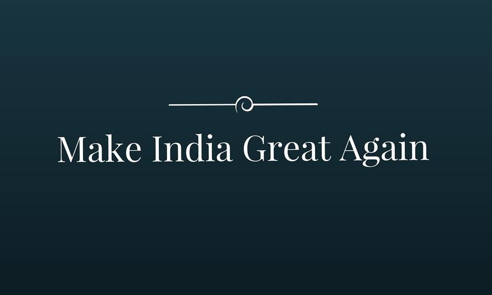 Make India Great Again