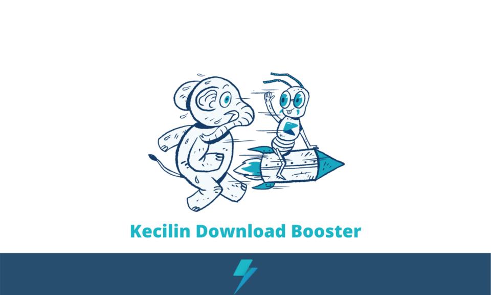 Kecilin Download Booster