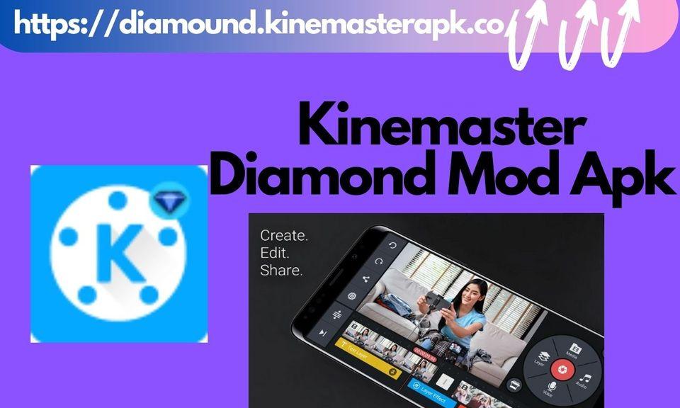 Kinemaster Diamond Mod Apk Apk{100% Unlocked}