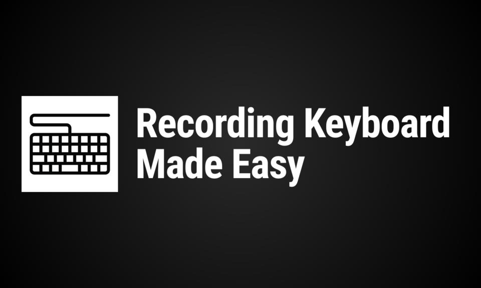 Keyboard Recorder