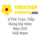 VTV6 Trực Tiếp Bóng Đá Hôm Nay U22 Việt Nam