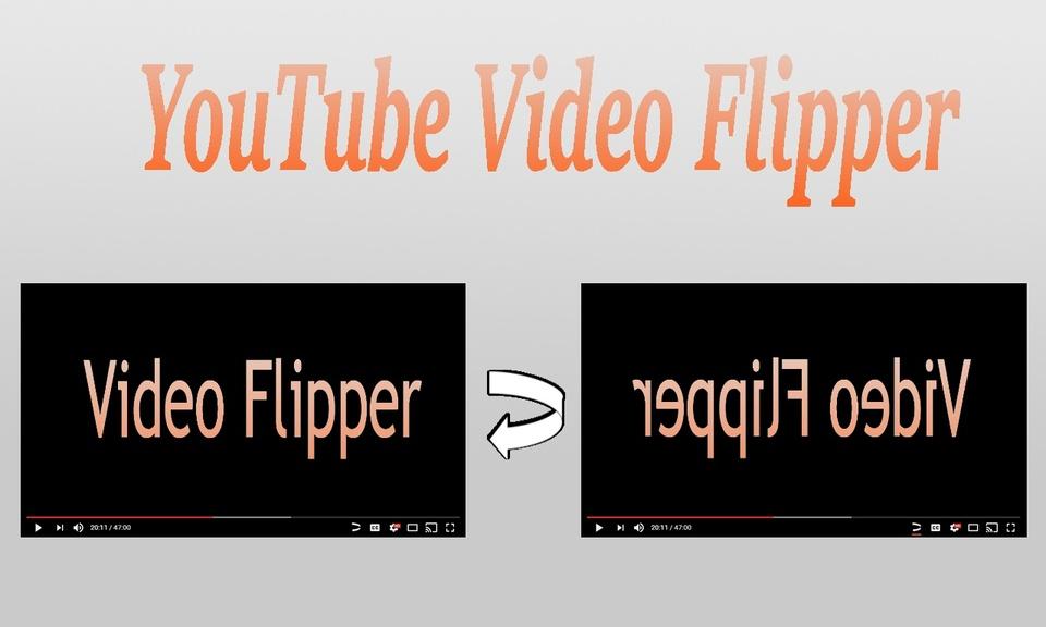 YouTube Video Flipper - 镜像YouTube视频插件
