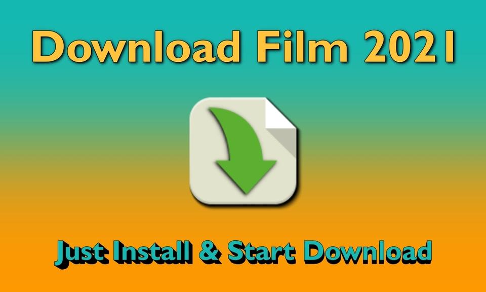 Download Film 2021