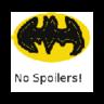 No Batman Spoilers!