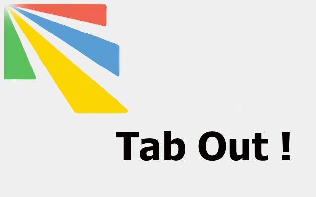 Tab Out!