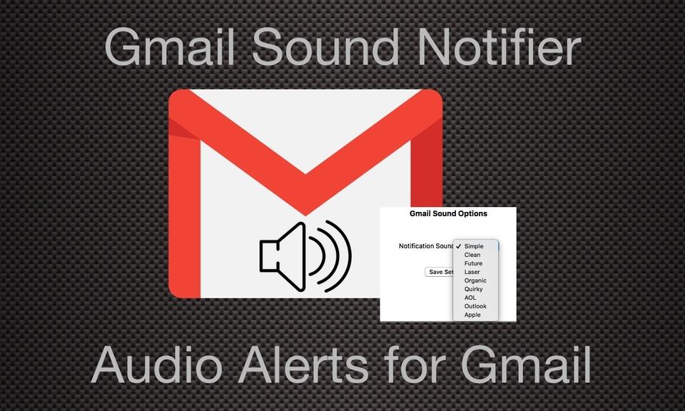 Gmail Audio Alerts - Gmail音频提醒插件背