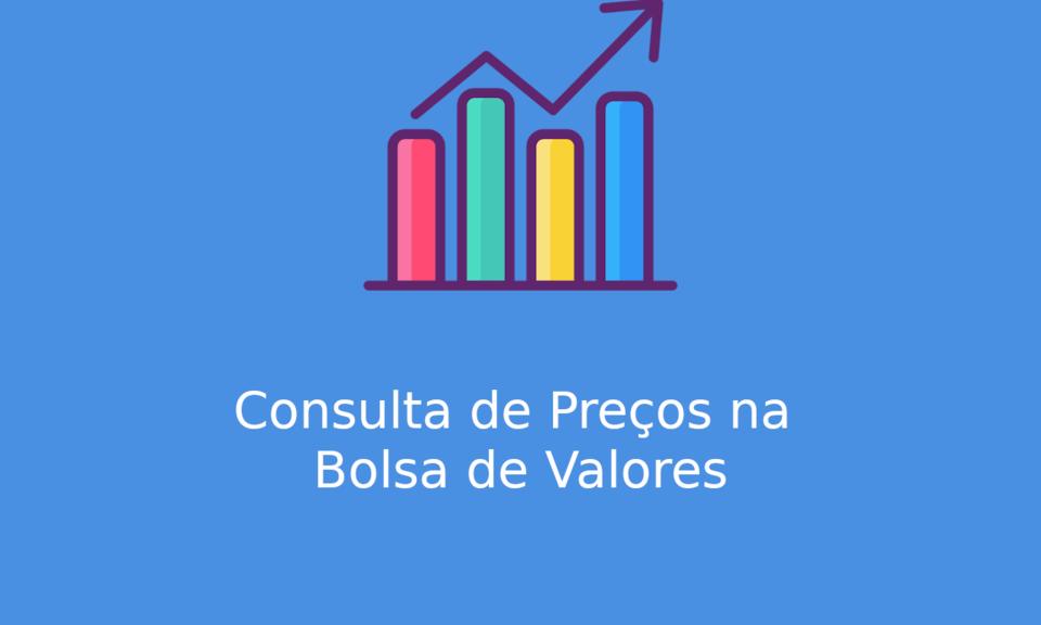 Consulta de Preços na Bolsa de Valores