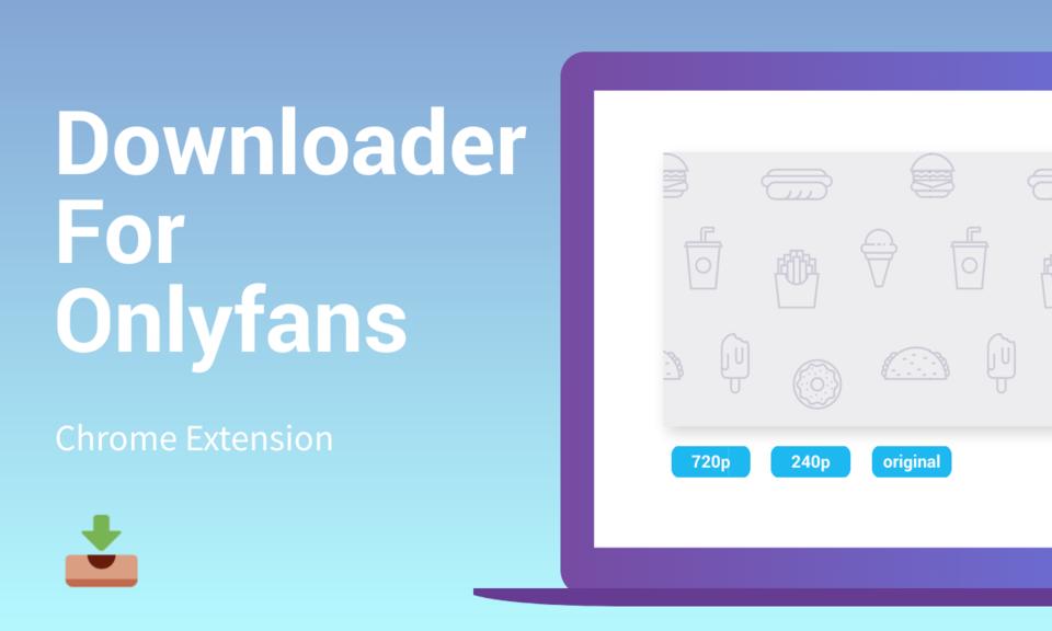 Downloader for OnlyFans.com