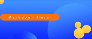 Markdown Here,内容高效编辑排版,支持Google邮件/微信/简书