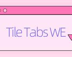 Tile Tabs WE插件,Chrome分屏插件,平铺显示多个标签页