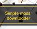 Simple mass downloader插件,轻量级Chrome下载管理器