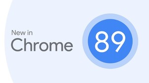 Chrome 89正式版发布:修复重大bug、降低内存、不再支持旧设备