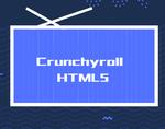 Crunchyroll HTML5,适用于Crunchyroll平台的播放器插件