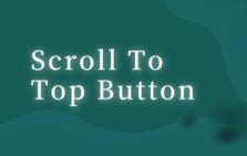 Scroll To Top Button插件,一键到达网页顶部或底部