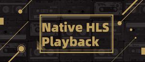 Native HLS Playback插件,HLS(m3u8)视频播放插件,在线观看m3u8视频