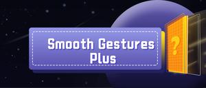 Smooth Gestures Plus插件,Chrome鼠标手势插件,自定义简单高效的鼠标手势