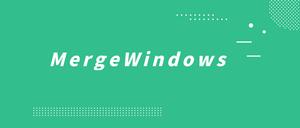 Merge Windows插件,一键合并浏览器当前所有窗口