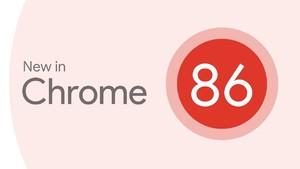 谷歌浏览器Chrome 86发布,这个重要功能终于能用了!
