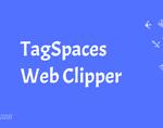 TagSpaces Web Clipper插件,Chrome网页内容捕获插件,保存网页至本地的管理器