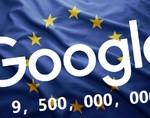 巨额罚单又又又来了,欧盟喜提谷歌罚金95亿!