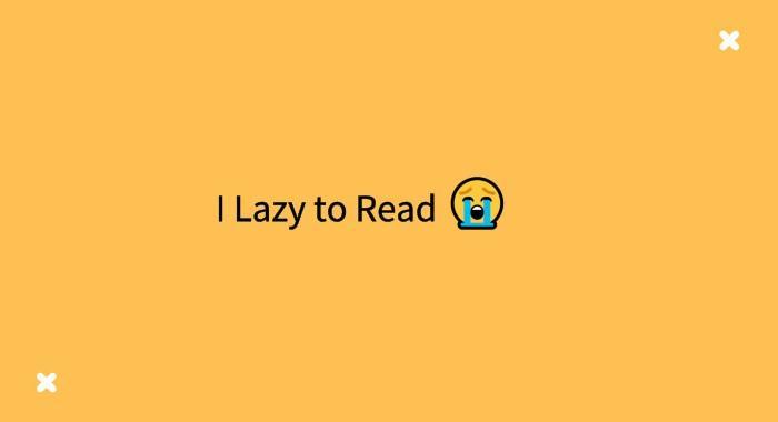 I Lazy to Read,将文章总结为5句话,史上最懒的懒人阅读