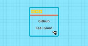 GithubFeelGood,让你瞬间成为Github大神的神奇插件